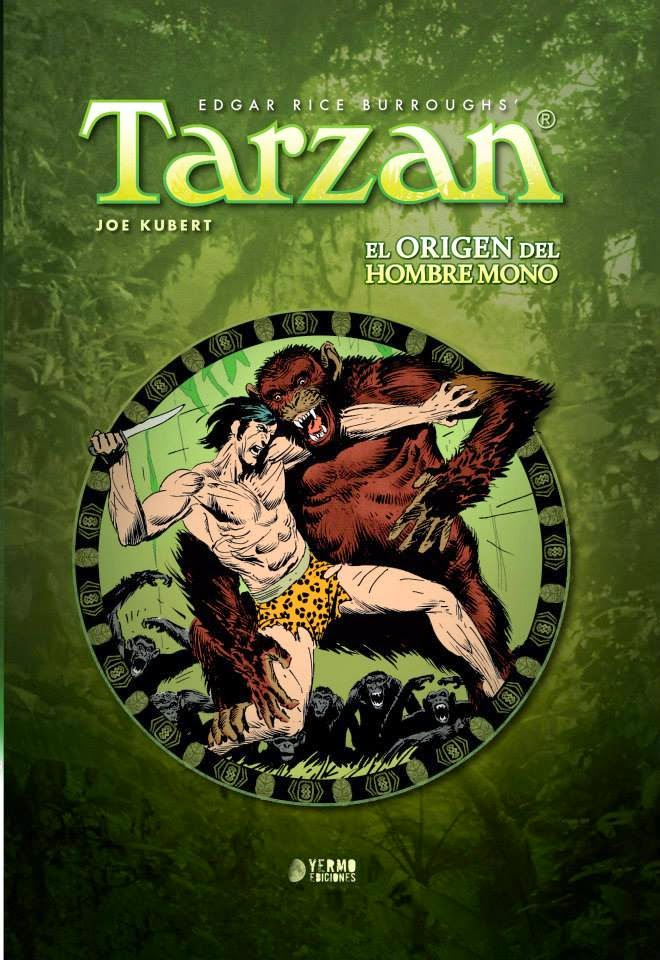 Tarzán de Edgar Rice Burrough con dibujos de Joe Kubert, edita Yermo Ediciones