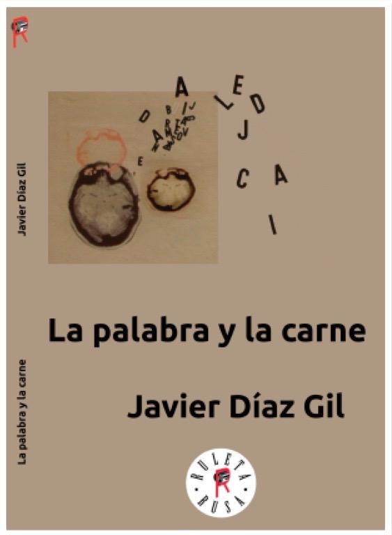 """Último poemario de Javier Díaz Gil: """"La palabra y la carne"""""""