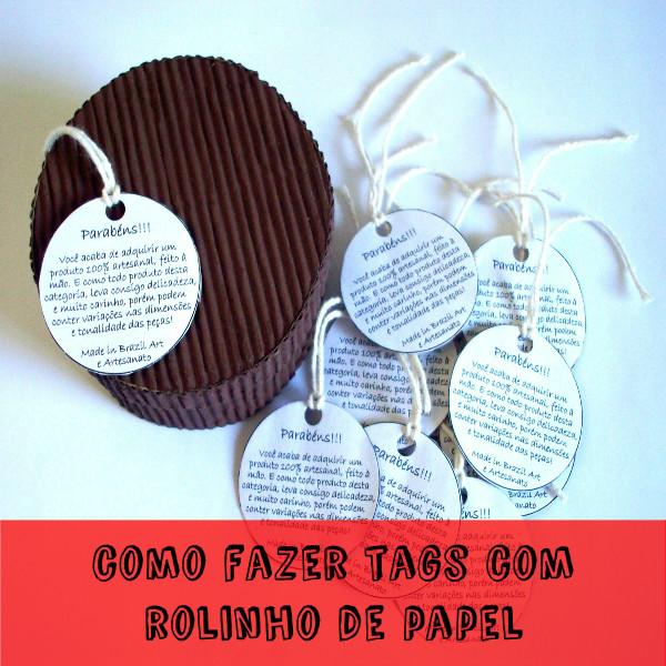 Como fazer tags com rolinho de papel higiênico, diy, pap, tutorial, artesanato, crafts, handmade, eu que fiz, reciclagem de rolinhos, dicas, atelier wesley felicio,