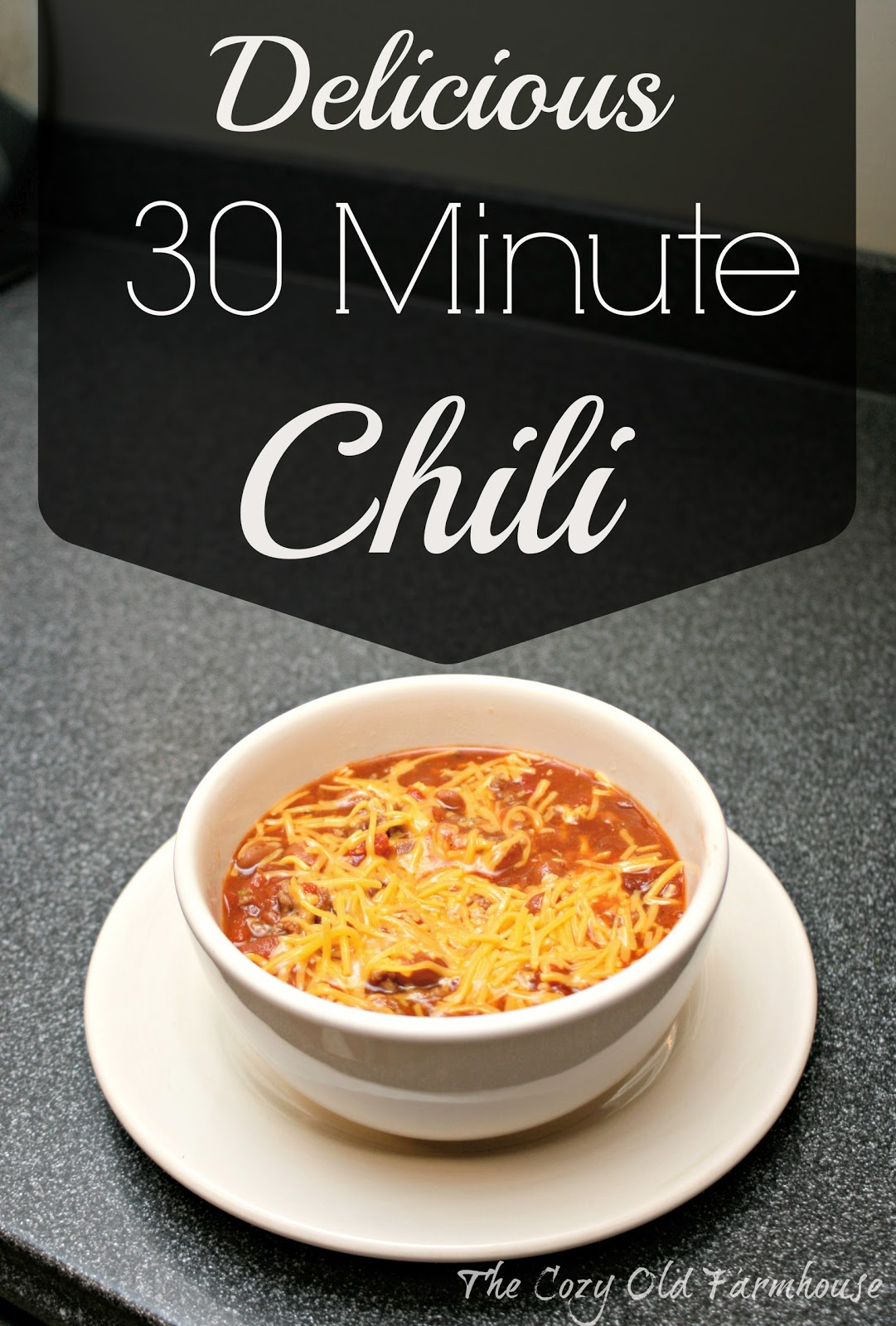 "The Cozy Old ""Farmhouse"": Delicious 30 Minute Chili"
