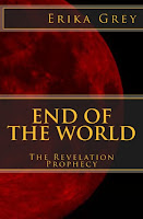 Confessions of a Bible Prophecy Writer captioned underneath Erika Grey's book End of the World-The Revelation Prophecy