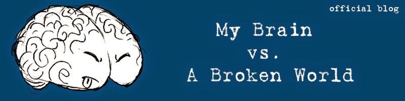 My Brain vs A Broken World