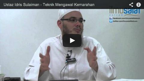 Ustaz Idris Sulaiman – Teknik Mengawal Kemarahan