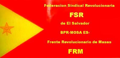 FEDERACION SINDICAL REVOLUCIONARIA CENTRAL OBRERA ORGANIZADA SOCIALISTA DE EL SALVADOR FSR-COESS-