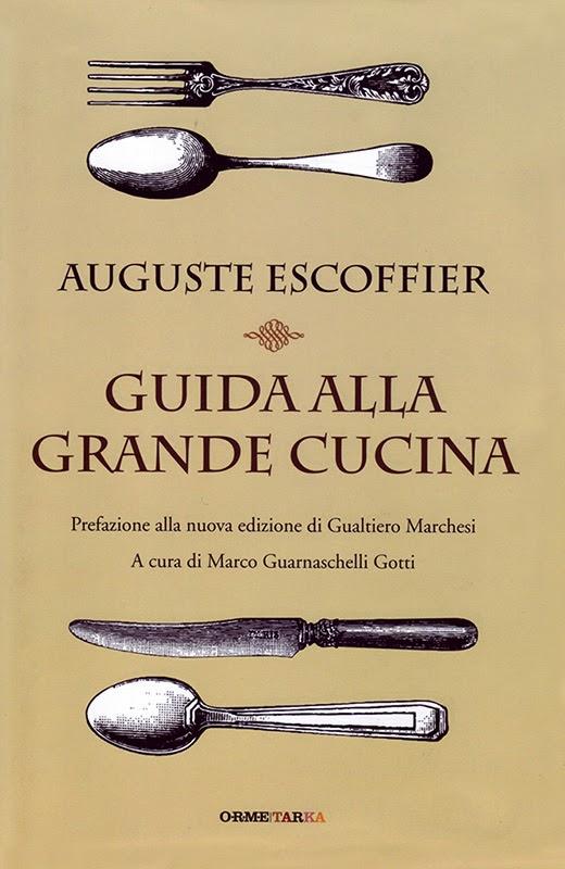 Auguste Escoffier: Guida alla Grande Cucina