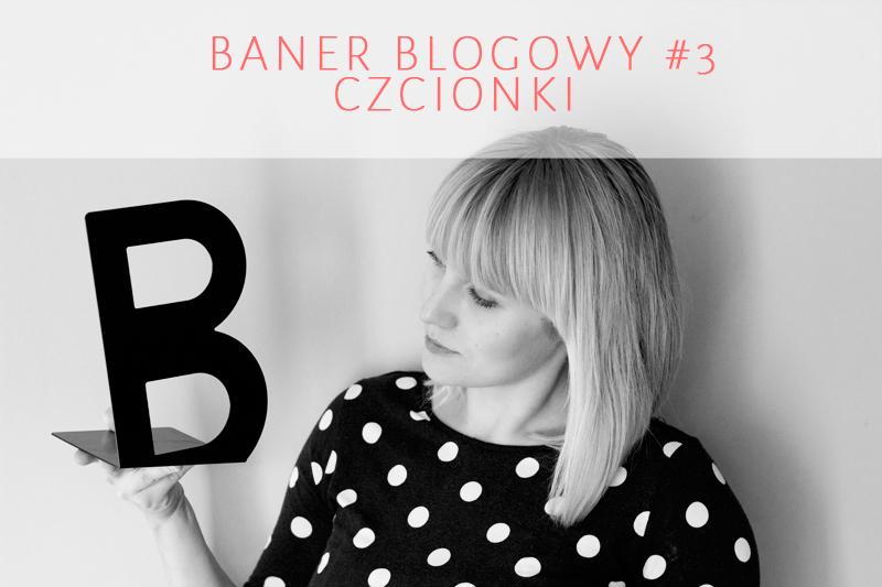 baner na bloga, jak dobrać czcionki, jak łączyć czcionki, typografia