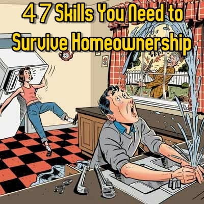 47 Skills You Need to Survive Homeownership