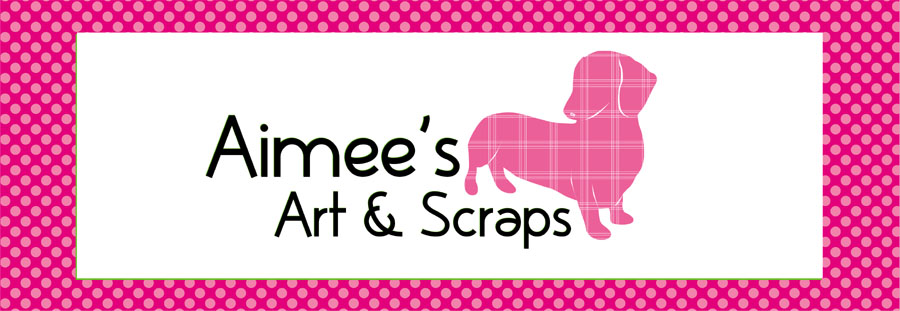 Aimee&#39;s Art and Scraps