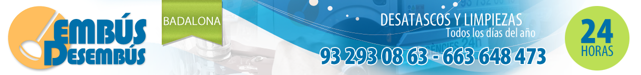 DESATASCOS EN BADALONA - 663 648 473 - EMBÚS DESEMBÚS