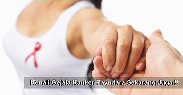 Gejala Awal Penyakit Kanker Payudara