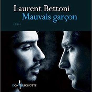 Mauvais garçon de Laurent Bettoni