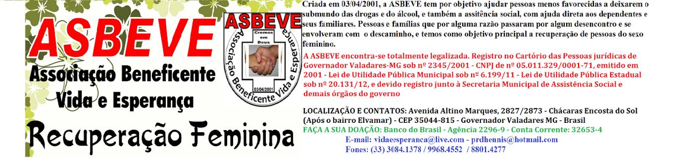 ASBEVE (ASSOCIAÇÃO BENEFICENTE VIDA e ESPERANÇA)