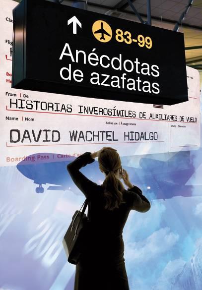 Anécdotas de azafatas - David Wachtel Hidalgo [1.68 MB | DOC | PDF | EPUB | FB2 | LIT | MOBI]