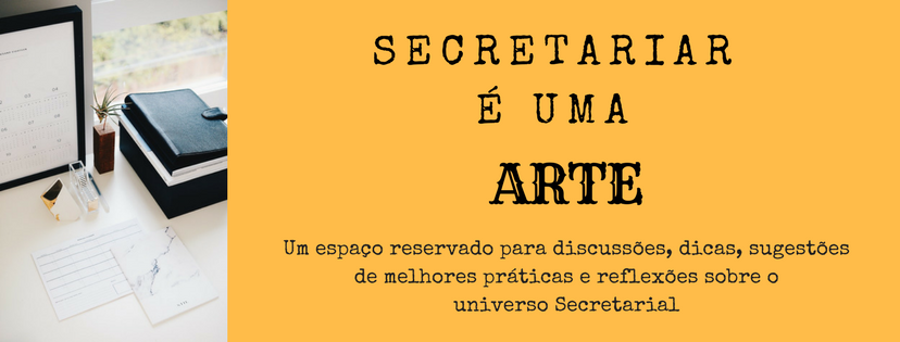 Secretariar é uma arte