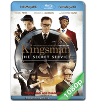 KINGSMAN: SERVICIO SECRETO (2014) FULL 1080P HD MKV ESPAÑOL LATINO