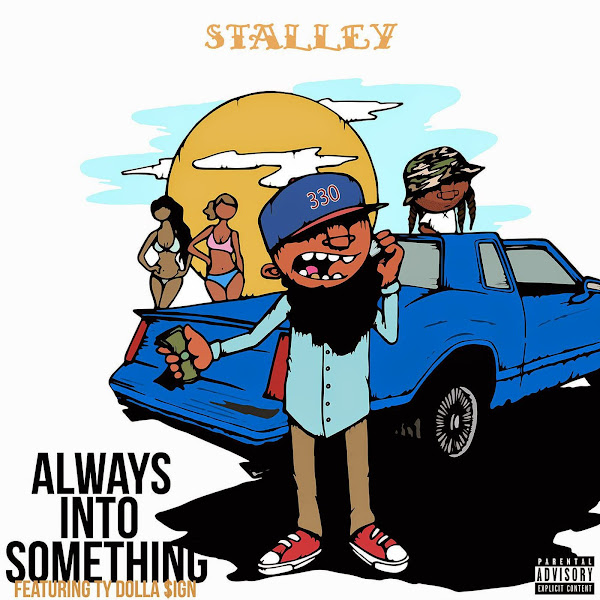 Stalley - Always Into Something (feat. Ty Dolla $ign) - Single Cover