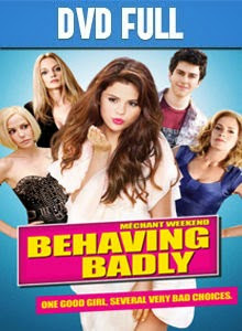 Behaving Badly DVD Full Español Latino 2014