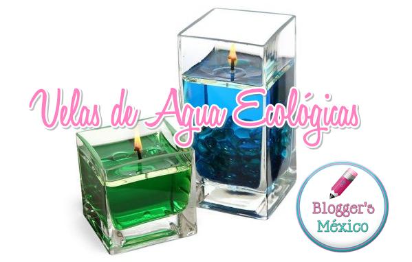 Blogger 39 s m xico velas de agua ecol gicas - Velas de agua ...