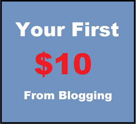 first earning from blogging, first $10 from blogging