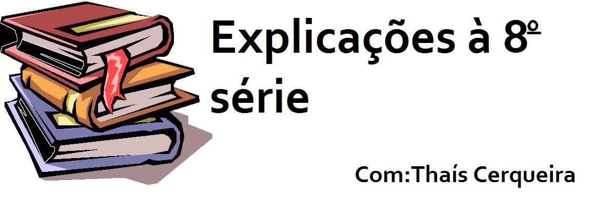 Explicando a 8 série