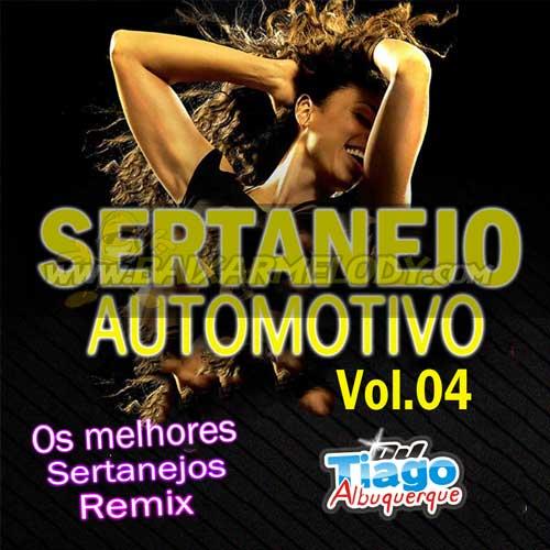 Cd Sertanejo Automotivo Vol. 04 2016 Dj Tiago Albuquerque