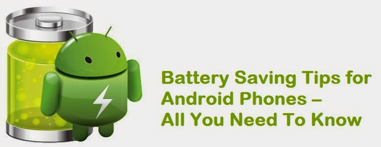 Battery Saving Tips for Android Phones