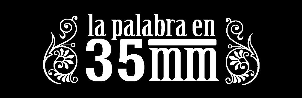 La palabra en 35mm