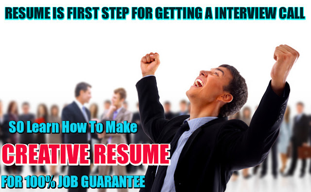 How to Make Creative Resume For 100% Job Guarantee