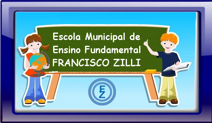 Escola Municipal de Ensino Fundamental Francisco Zilli