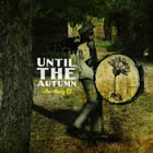 The Story Of: Until The Autumn