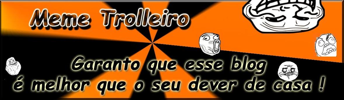 Meme Trolleiro - The Best
