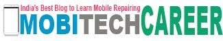 Mobi Tech Career - Mobile Phone Repairing Tutorial Course Online in Hindi । मोबाइल फोन रिपेयर सीखें