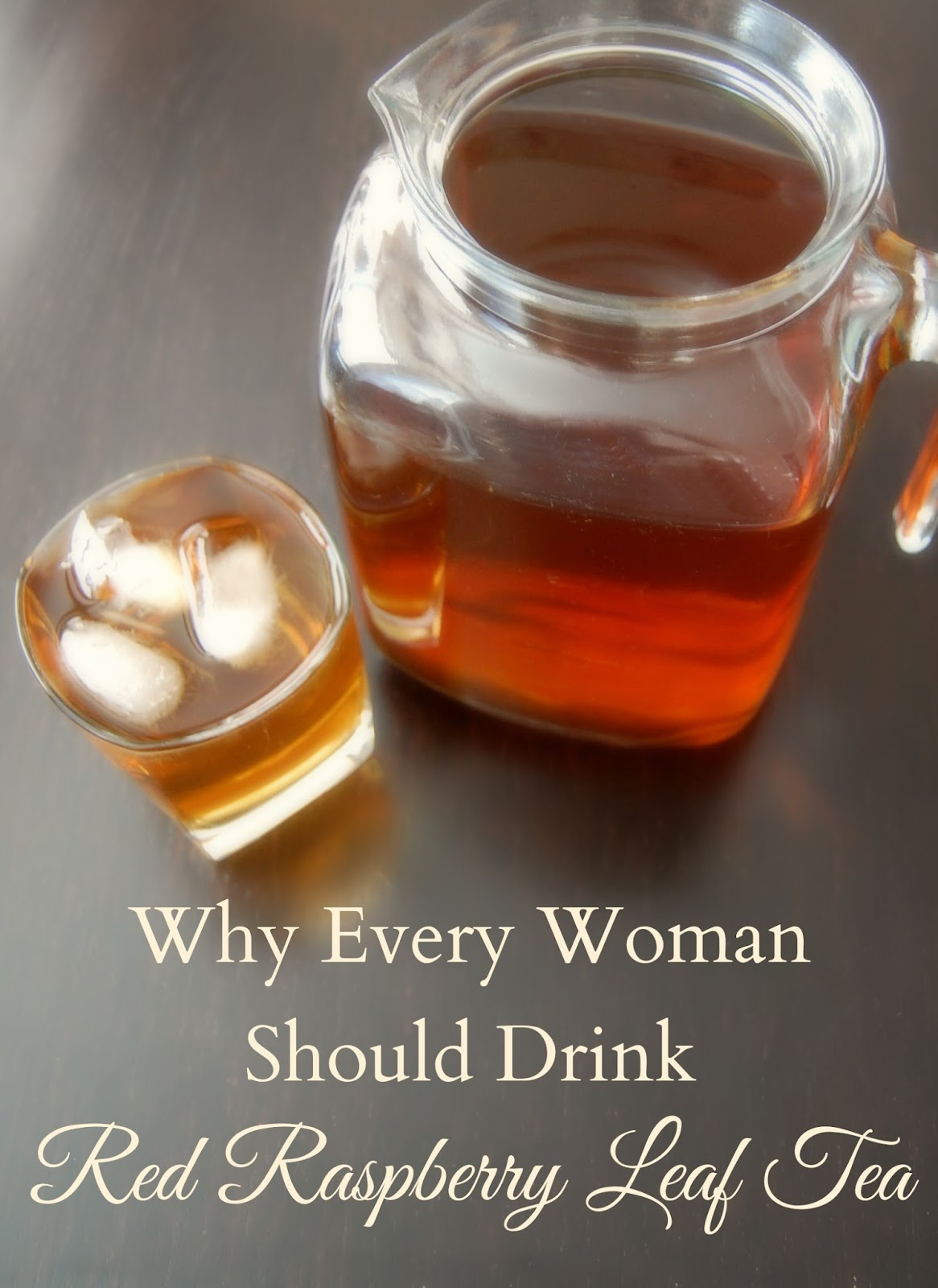 Why Every Woman Should Drink Red Raspberry Leaf