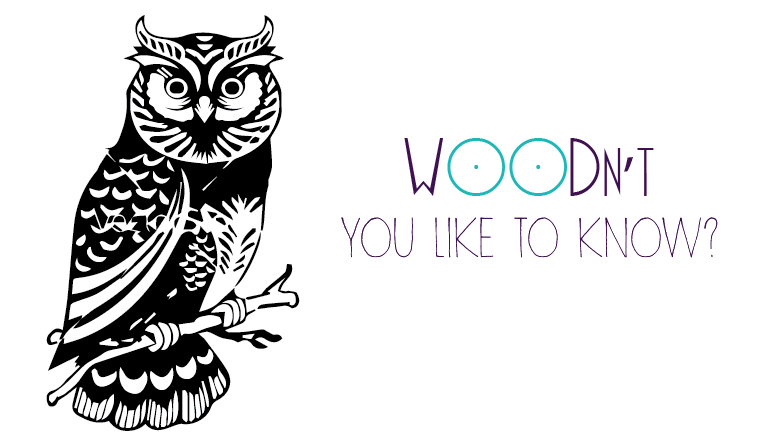 WOODn't you like to know?