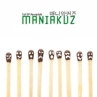 Maniakuz (매니악커즈) - Feverish 가슴이 아프다