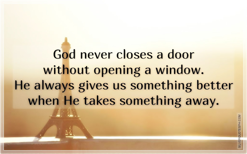 God Never Closes A Door Without Opening A Window, Picture Quotes, Love Quotes, Sad Quotes, Sweet Quotes, Birthday Quotes, Friendship Quotes, Inspirational Quotes, Tagalog Quotes