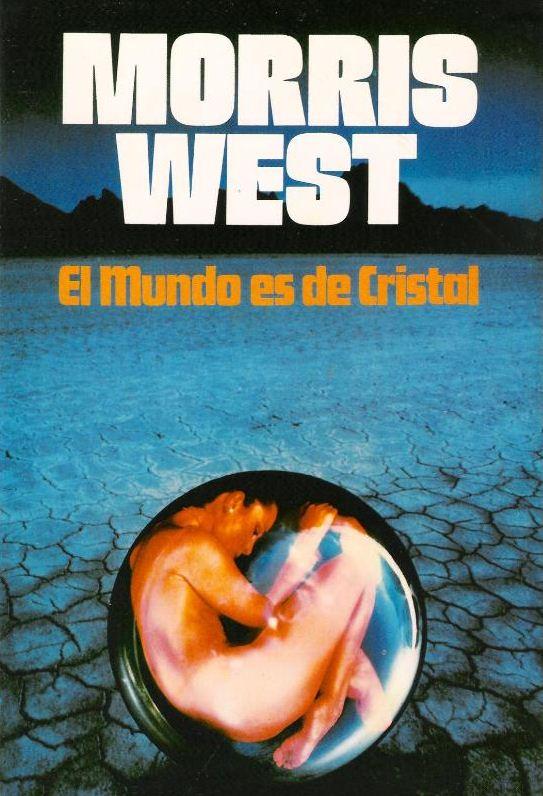 El mundo es de cristal - Morris West [DOC | Español | 1.36 MB]