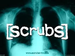 eh hem.... scrubs