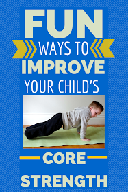Fun ways to improve your child's core strength