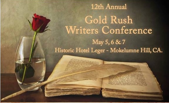 GOLD RUSH WRITERS CONFERENCE in Mokelumne Hill, May 5-7