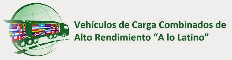 """Vehículos de Carga Combinados de Alto Rendimiento """"A lo Latino"""""""