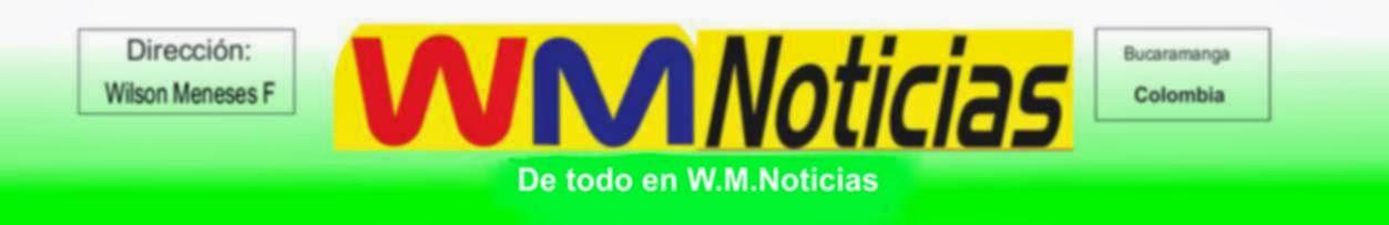 De todo:  W.M. Noticias