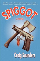 Spiggot: A Depraved Comedy Author: Craig Saunders