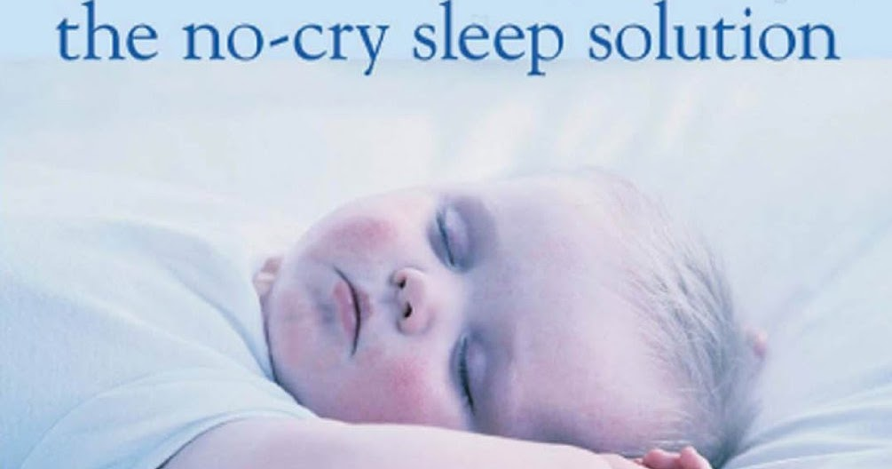 No-Cry Sleep Solution: Gentle Ways to Help Your Baby Sleep ...