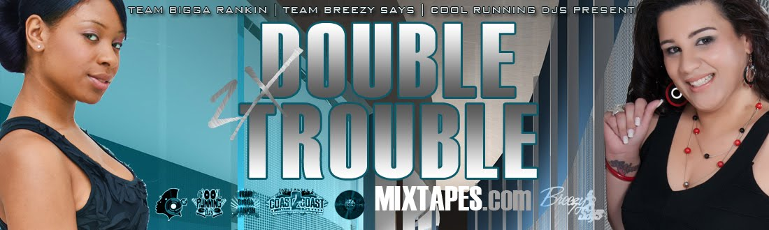 Double Trouble Mixtapes