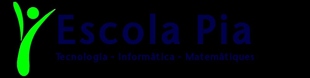 Escola Pia Tecnologia - Informàtica - Matemàtiques