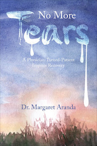 BOOK #1: NO MORE TEARS: A PHYSICIAN TURNED PATIENT INSPIRES RECOVERY