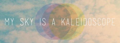 <center>my sky is a kaleidoscope</center>
