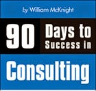 90 Days to Success in Consulting: The Book