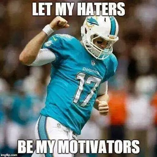 let my haters be my motivators - #Dolphins